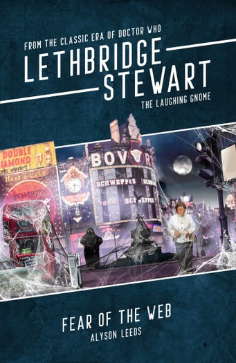 Lethbridge-Stewart: Fear of the Web