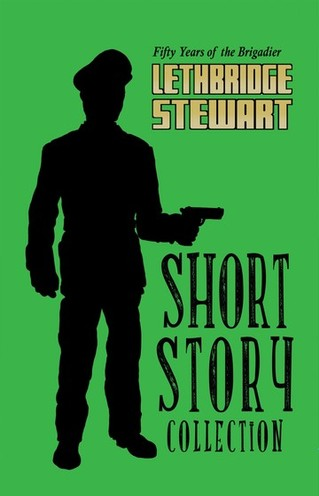 Lethbridge-Stewart: Short Story Collection