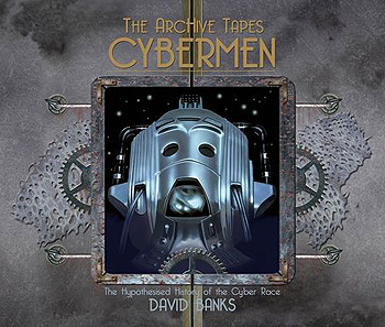 Doctor Who, The ArcHive Tapes: Cybermen