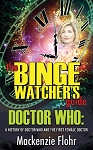 The Binge Watcher's Guide: Doctor Who