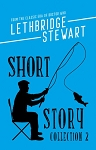 Lethbridge-Stewart: Short Story Collection, Volume 2