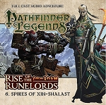 Rise of the Runelords: 06. Spires of Xin-Shalast