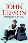 John Leeson: Tweaking the Tail (Autographed, HB)