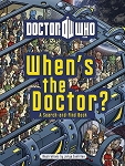 Doctor Who: When's the Doctor? (Softcover)