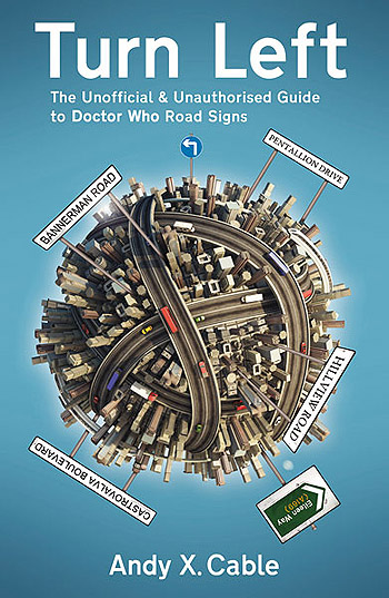 Turn Left: An Unofficial Guide to Doctor Who Road Signs