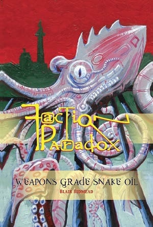 Faction Paradox: Weapons Grade Snake Oil