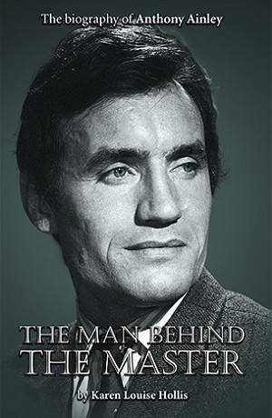 Anthony Ainley: The Man Behind the Master (Paperback)