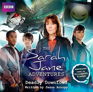 Sarah Jane Adventures: Deadly Download (OOP)