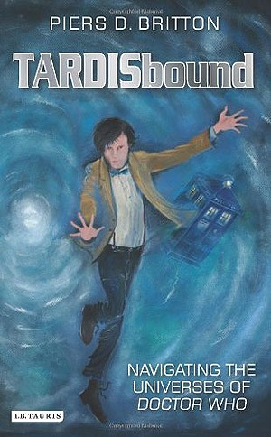 TARDISBound: Navigating the Universes of Doctor Who