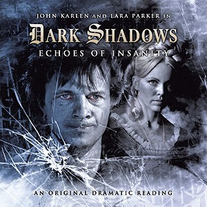 Dark Shadows: 08. Echoes of Insanity