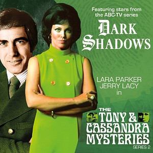 Dark Shadows: The Tony and Cassandra Mysteries, Series 2
