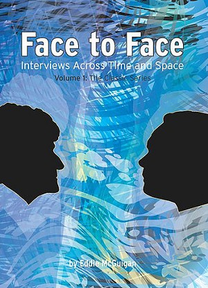 Face to Face: Interviews Across Time and Space, Vol. 1