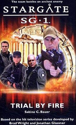 Stargate SG-1: 01. Trial by Fire