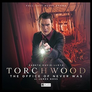 Torchwood: 17. The Office of Never Was