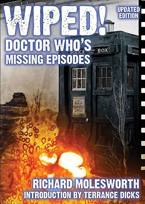 Wiped! Doctor Who's Missing Episodes (Updated Edition)