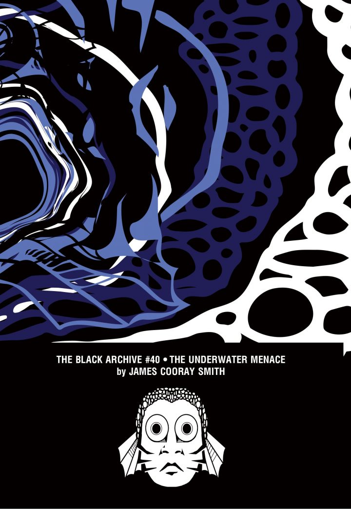 The Black Archive 040: The Underwater Menace