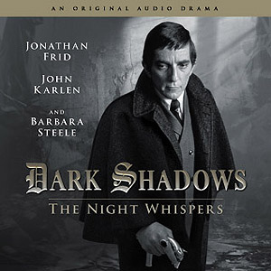 Dark Shadows: 12. The Night Whispers