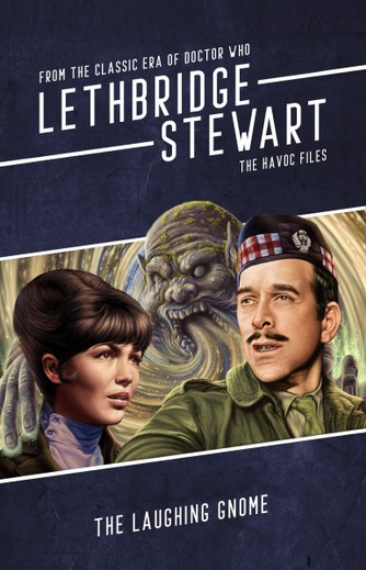 Lethbridge-Stewart: 6.3A The Havoc Files: The Laughing Gnome