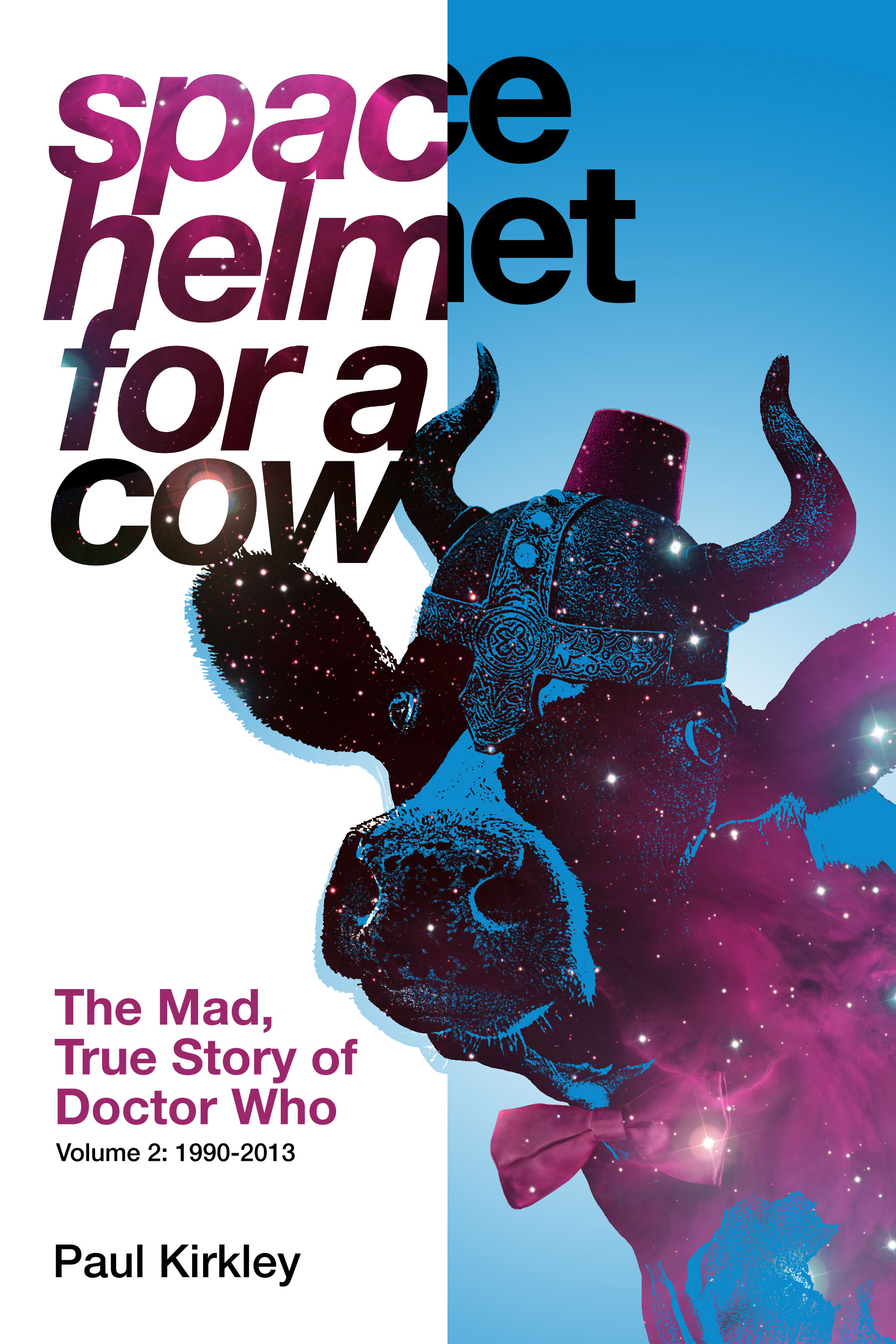 Space Helmet for a Cow, Volume 2: 1990-2013