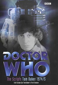 Doctor Who: The Scripts (Tom Baker: 1974-5)