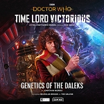 Time Lord Victorious: (4th Doctor) Genetics of the Daleks