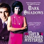 Dark Shadows: The Tony and Cassandra Mysteries, Series 3