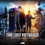 Time Lord Victorious: 01. He Kills Me, He Kills Me Not