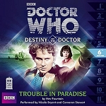 Doctor Who: Destiny of the Doctor, 06. Trouble in Paradise