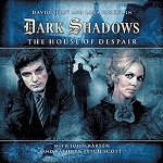 Dark Shadows 1.1: The House of Despair