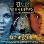 Dark Shadows: Blood & Fire