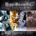 Dark Shadows: Music from the Audio Dramas, Vol. 1
