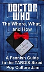 Doctor Who: The Where, What, and How