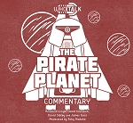WhoTalk: The Pirate Planet Commentary