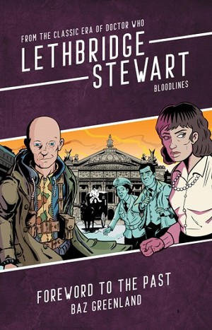 Lethbridge-Stewart: 7.5 Foreword to the Past