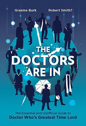The Doctors Are In: Guide to the Greatest Time Lord