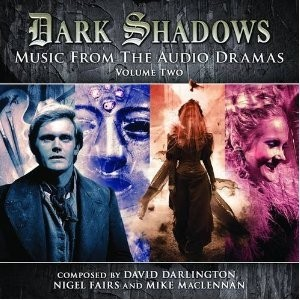 Dark Shadows: Music from the Audio Dramas, Vol. 2