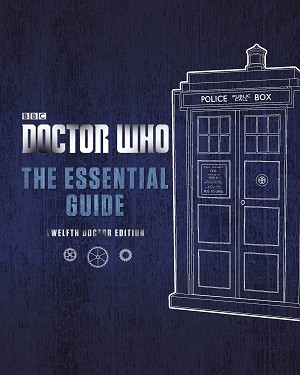 Doctor Who The Essential Guide, 12th Doctor Edition