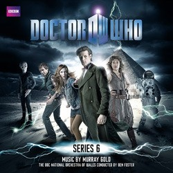 Doctor Who: Original Television Soundtrack Series 6