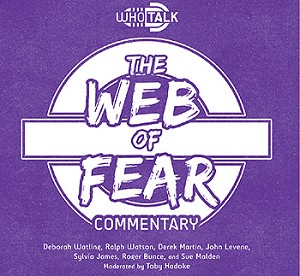 WhoTalk: The Web of Fear Commentary