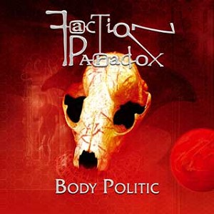 Faction Paradox 03: Body Politic