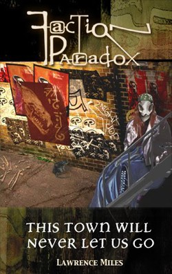Faction Paradox: This Town Will Never Let Us Go (HB)