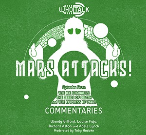 WhoTalk: Mars Attacks! Commentary